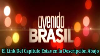 Capitulo 1 de Avenida Brasil