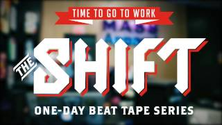 The Shift: One Day Beat Tape Series Vol. 1 feat. Lightfoot
