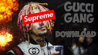 "How to download Lil Pump ""Gucci Gang"""