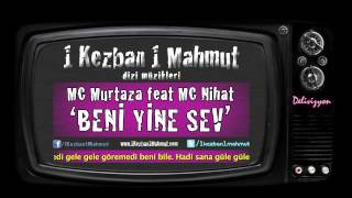 MC Murtaza feat. MC Nihat - Beni Yine Sev | 1 Kezban 1 Mahmut Müzikleri