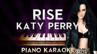 Katy Perry - Rise | HIGHER Key Piano Karaoke Instrumental Lyrics Cover Sing Along