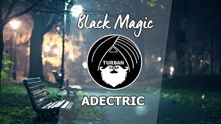 Black Magic - Adectric | Turban Trap
