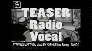 STEFANO MATTARA Vs ALEX AVENUE feat. Bonny - Tango