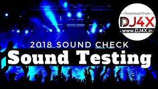 2018 Sound Check | DJ Sound Testing Song | Hard Bass | DJ Mac