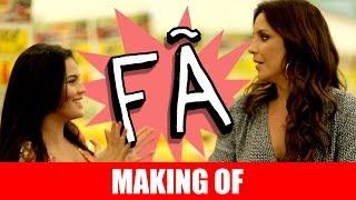 MAKING OF - FÃ