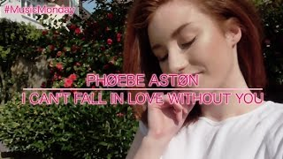 Zara Larsson - I Can't Fall In Love Without You (Phoebe Aston Cover) #MusicMonday