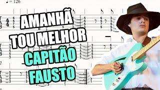 Capitão Fausto - Amanhã Tou Melhor (Acordes/Tablatura)