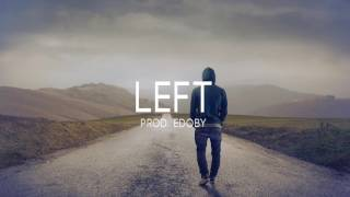 Left - Emotional Inspiring Piano Rap Beat Hip Hop Instrumental 2017 (New)