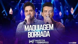 Marcos e Fernando - Maquiagem Borrada ( Vídeo Oficial do DVD )