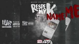 IUR Webbo - Respeck On My Name ft. Lou Gram