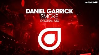 Daniel Garrick - Smoke (Original Mix) [OUT NOW]