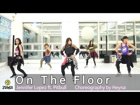 On The Floor - Jennifer Lopez ft. Pitbull / Choreography / ZIN / Wook's Zumba® Story / Heyna - YouTube