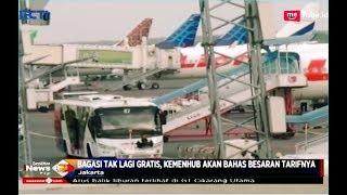 Bagasi Pesawat Tak Lagi Gratis, Kemenhub Akan Bahas Tarifnya - SIP 07/01