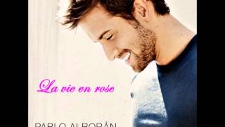 La vie en rose (Pablo Alboran version)