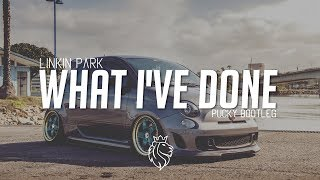 Linkin Park - What I've Done (Pucky Bootleg)