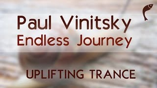 Paul Vinitsky - The Endless Journey [Official Video] {trance, uplifting, psy}