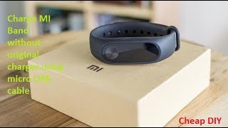 Charge Mi Band without Charger easy DIY  !!!!