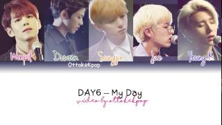 DAY6 - My Day - Color Coded Lyrics (Han/Rom/Eng/Esp)