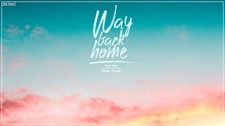 Way Back Home (Lời Việt) - Huy Vạc, Shaun ft Freak | MV Lyrics HD