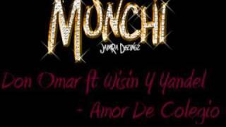 Don Omar ft Wisin Y Yandel - Amor De Colegio