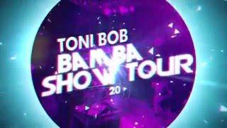 Toni Bob BAMBA SHOW