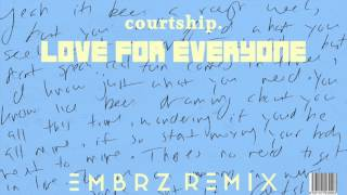 courtship. - Love For Everyone (EMBRZ Remix)