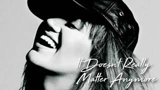 Kelly Clarkson // It Doesn't Really Matter Anymore (NEW DEMO)