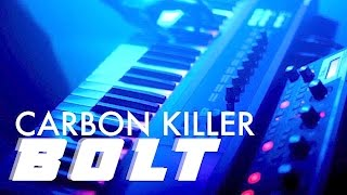 BOLT (Carbon Killer Live Performance)