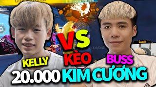Đại Chiến Kelly Gaming Với BUSS Gaming Kèo 20000 Kim Cương Solo Anh Em Tương Tàn Và Cái Kết?