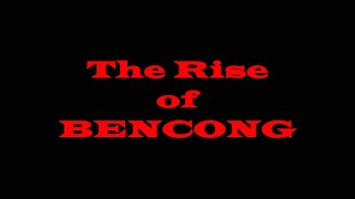 Short Film - The Rise of BENCONG