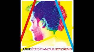 Amir - États d'amour (NOYZ Remix)