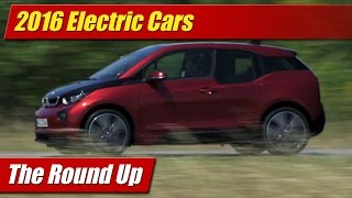 The Round Up: 2016 Electric Cars