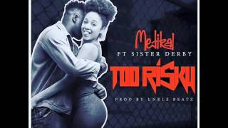 Medikal - Too Risky ft Sister Derby (Audio Slide)