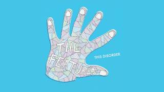 The Features - This Disorder