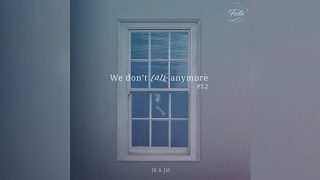 [DOWNLOAD LINKS MP3] We Don't Talk Anymore pt.2 by Jimin & Jungkook BTS
