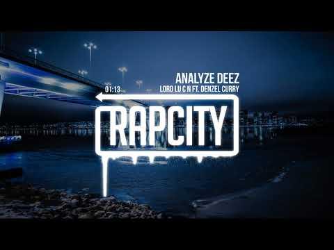 LoRd Lu C N - Analyze Deez ft. Denzel Curry