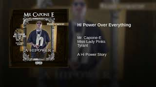 Mr.Capone-E - Hi-Power Over Everything Feat. Tyrant & Miss Lady Pinks