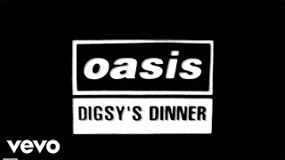 Oasis - Digsy's Dinner (Official Lyric Video)