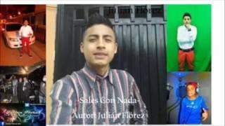 Sales con nada- Julián Florez(Para que te enamores)