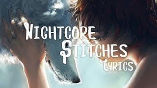 【NIGHTCORE】 Stitches ( Switching Vocals ) || Lyrics ✘