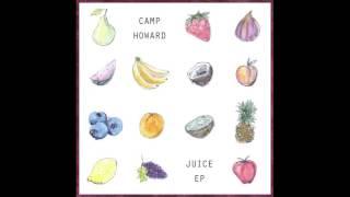 Camp Howard - Juice