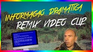 INFORMAÇÃO DRAMÁTICA (Remix by Pedro Neves)