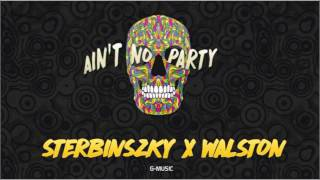 Sterbinszky & Walston - Ain't No Party (Official Audio) [G-Music]