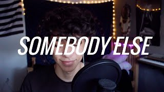 Somebody Else - The 1975 (Justice Carradine Cover)