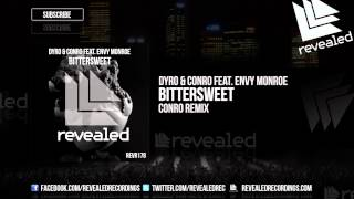 Dyro & Conro feat. Envy Monroe - Bittersweet (Conro Remix) [OUT NOW!]