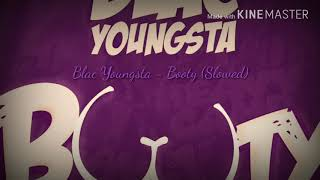 Blac Youngsta - Booty (Slowed)