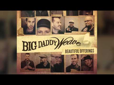 big-daddy-weave-my-story-official-audio-video-bdwmusic