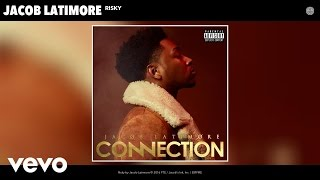 Jacob Latimore - Risky (Audio)