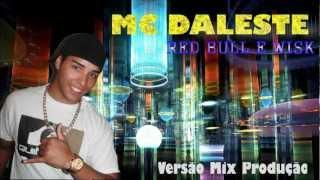 MC DALESTE - RED BULL E WISK ( Vrs. Mix Produção - 2012 )
