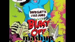 David Guetta & Kaz James - Blast Off Dj ΚΙΛΛ ΒΙΛΛ Οn Fire mashup